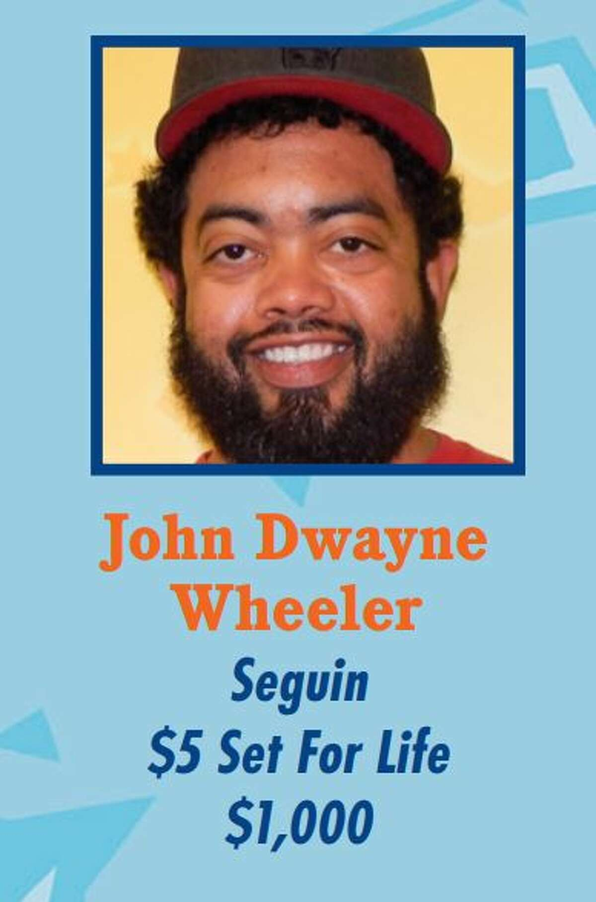 John Dwayne Wheeler Won: $1,000 Where: Seguin