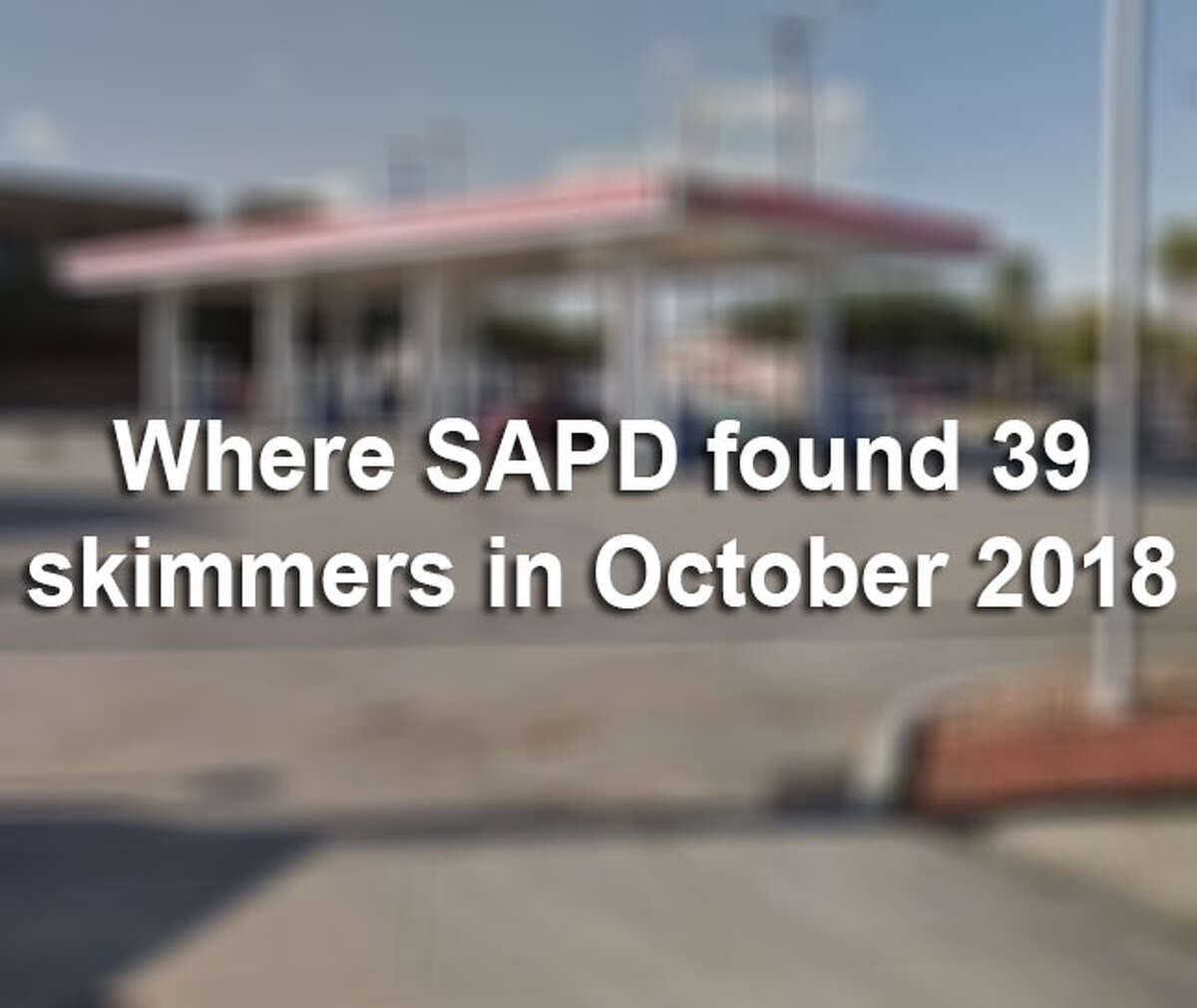 Police picked up 39 credit card skimmers at gas stations across San Antonio in October, according to data obtained by mySA.com.