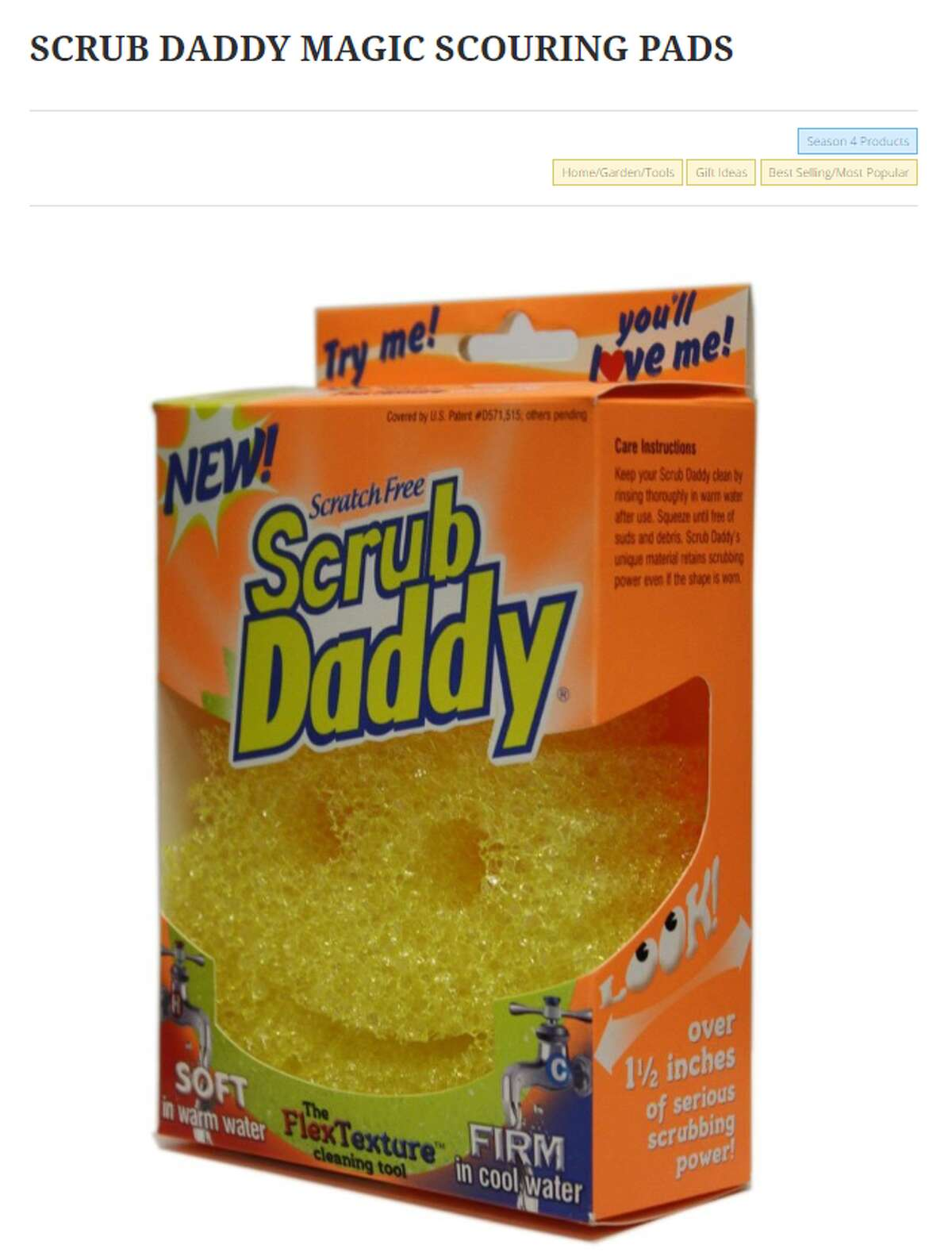 Scrub Daddy In 2012, Shank Tank investor Lori Greiner offered the scrub daddy founder $200,000 for 20 percent equity, according to Business Insider. Almost three years later, it sold more than 10 million units and brought in $50 million in sales, Insider reported. It's essentially a kitchen sponge that becomes more rigid in cold water and softer in warm water.