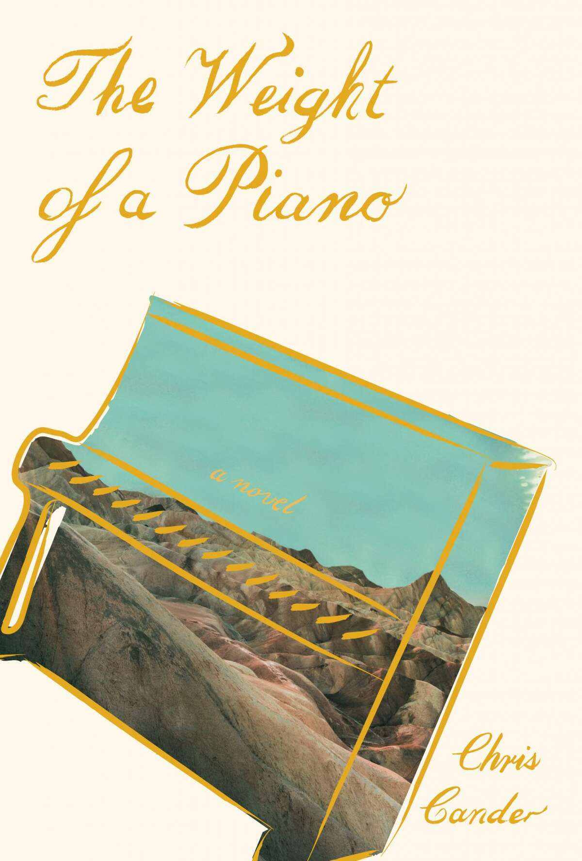 cover image for The Weight of a Piano, a new novel by Houston writer Chris Cander