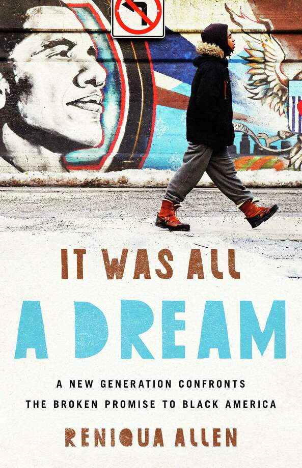 It Was All a Dream: A New Generation Confronts the Broken Promise to Black America Photo: Bold Type Books, Handout / Handout