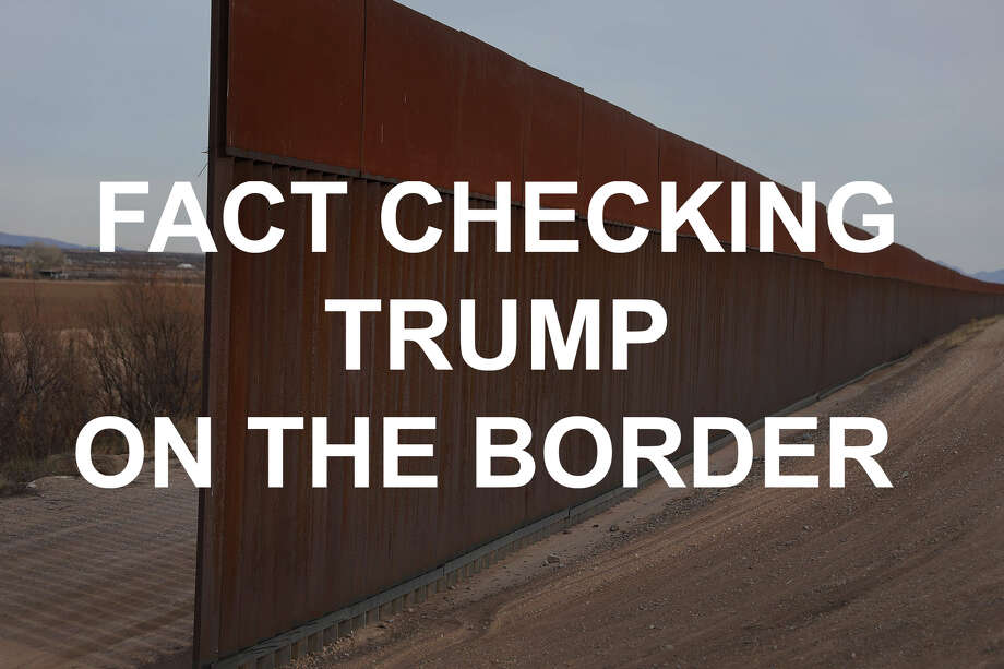 Fact checking President Donald Trump on the border, immigration and drugs — The Associated Press Photo: Joe Raedle/Getty Images, Getty