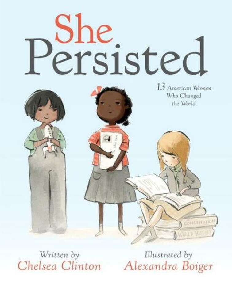 """She Persisted: 13 American Women Who Changed the World,"" by Chelsea Clinton and illustrated by Alexandra Boiger, 32 pp., $17.99. Recommended for 4 to 8 year olds. Photo: Penguin Random House"