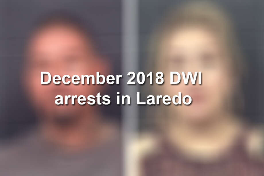 Keep scrolling to see the individuals arrested on DWI charges in Laredo through Dec. 2018, according to LPD.  Photo: Laredo Police Department