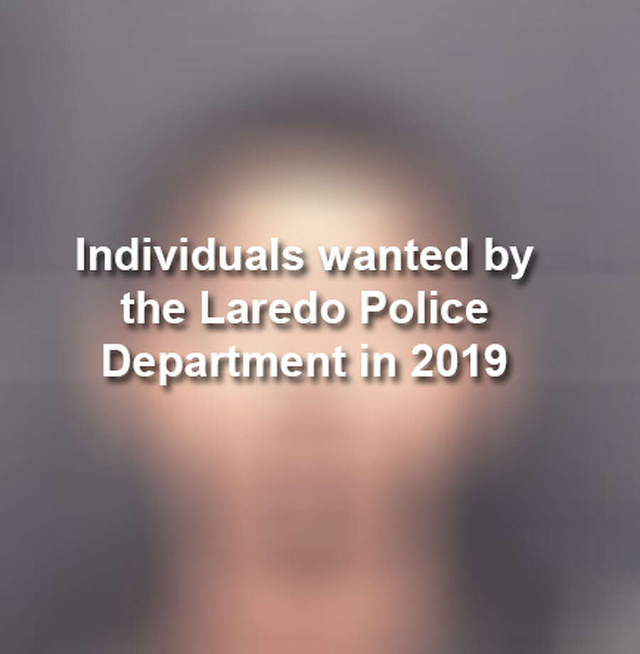 Keep scrolling to see the individuals wanted by the Laredo Police Department this year. Photo: Laredo Police Department