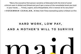 """Maid: Hard Work, Low Pay, and a Mother's Will to Survive"" by Stephanie Land (Amazon)"