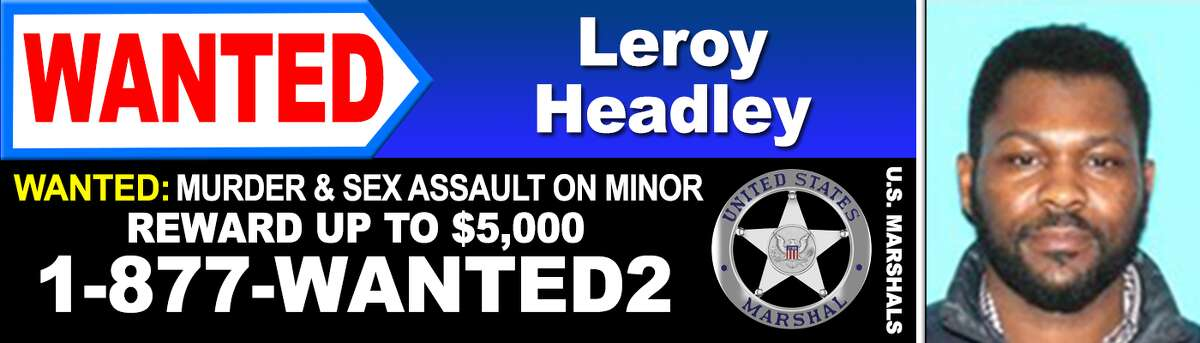 The U.S. marshals in Albany are sharing images of a billboard that was posted to help authorities find Leroy Headley, who allegedly killed his long-time girlfriend last year in South Burlington, Vt. His car was found in Albany a short time after the woman died in May 2018, police said. Authorities have since increased the reward amount.