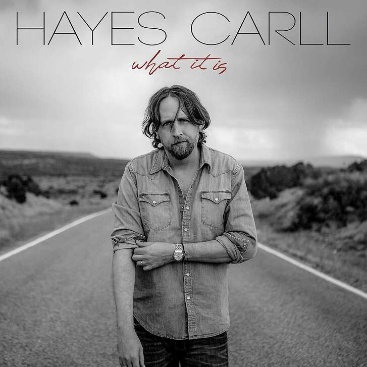 """What It Is"" by Hayes Carll"