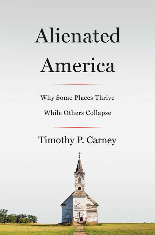 Alienated America: Why Some Places Thrive While Others Collapse Photo: Harper, Handout / Handout