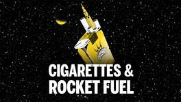 Cigarettes and Rocket Fuel  podcast  launched Feb. 28, 2019.