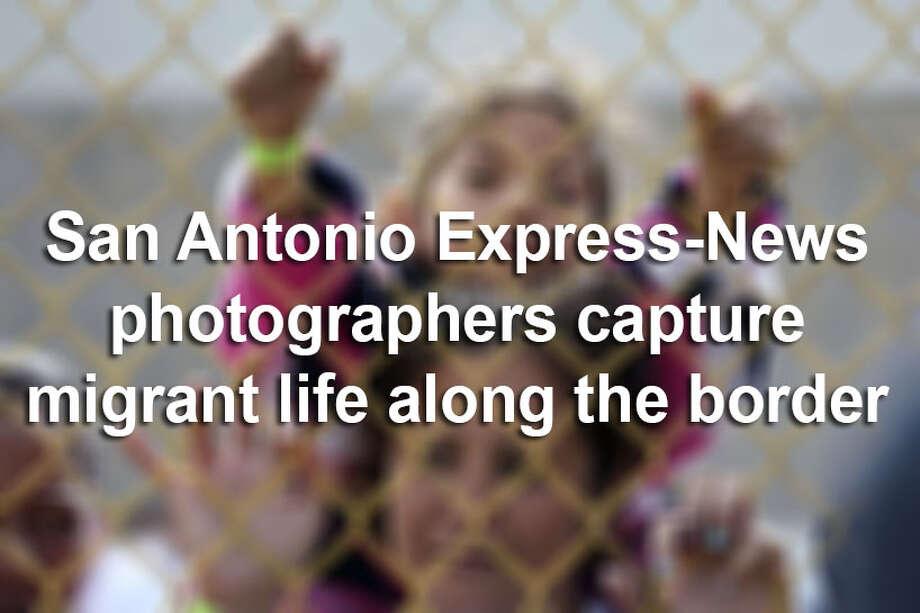 San Antonio Express-News photographers capture migrant life along the border: Photo: Jerry Lara/Staff Photographer