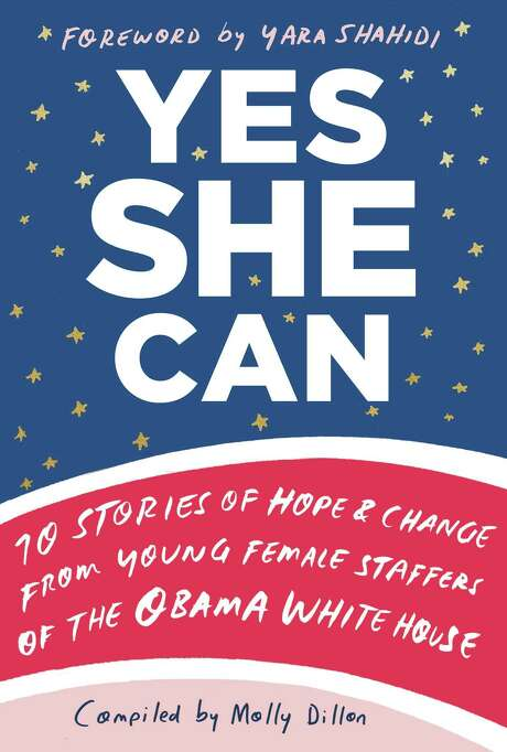 """Yes She Can"" an anthology of 10 young women's stories from working inside the Obama White House, hits shelves on March 5."
