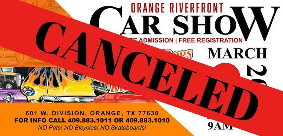 The Orange Riverfront Car Show has been cancelled.