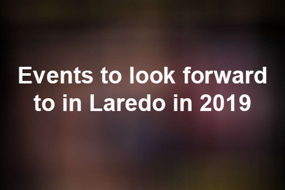 Keep scrolling to see exciting events coming to Laredo this year. Photo: Courtesy
