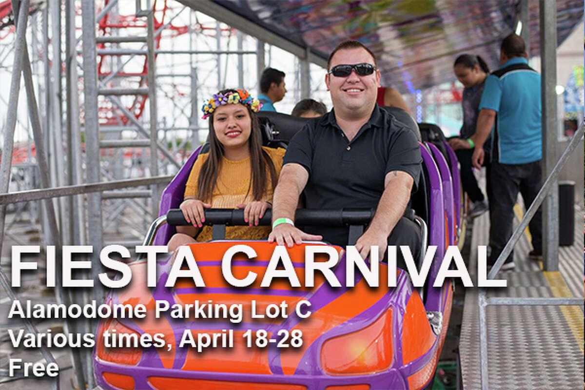 Fiesta Carnival Where: Alamodome Parking Lot C, 401-409 S Cherry St When:April 18, 6-11 p.m.;April 19, 5 p.m.-12 a.m.;April 20, 11 a.m.-12 a.m.;April 21,11 a.m.- 11 p.m.;April 23-25, 5 p.m.-12 a.m.;April 26-27, 11 a.m.-12 a.m.;April 28, 11 a.m.-11 p.m. Tickets: Free
