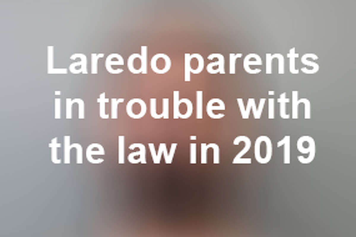Keep scrolling to see parents who were in trouble with the law in Laredo this year.