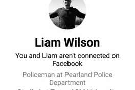 A person with the Facebook profile name Liam Wilson is falsely identifying himself as a Pearland police officer online and is accused of scamming residents.