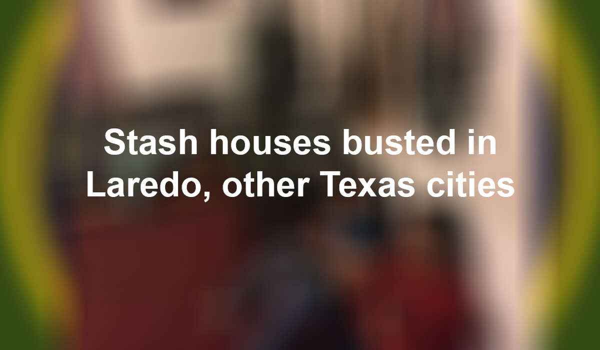 Keep scrolling to see stash houses discovered in Laredo and other Texas cities.