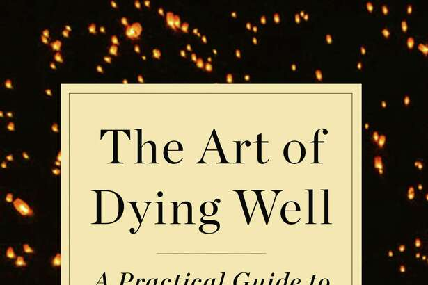 """""""The Art of Dying Well"""" by Katy Butler."""