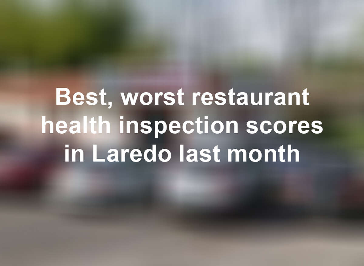Keep scrolling to see how Laredo restaurant health inspection scores stacked up in February.