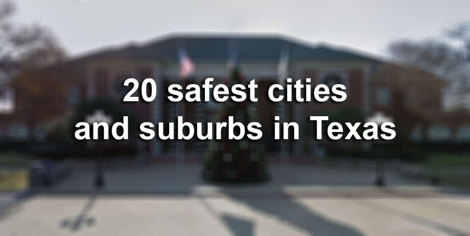Click through the following gallery to see the safest cities and suburbs in Texas, according to a new report by safety research firm SafeWise. Photo: File Photo