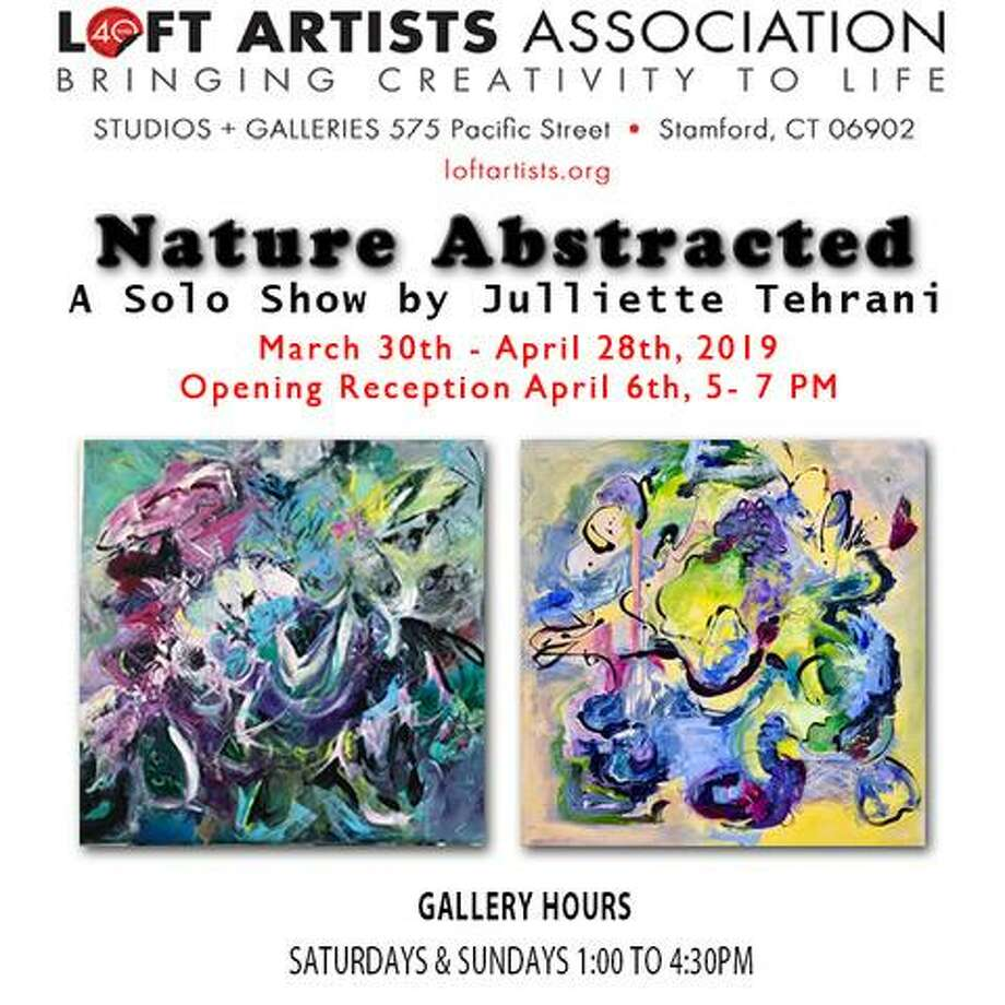 "Stamford's Loft Artists Association is hosting ""Nature Abstracted,"" a solo exhibition of works by Stamford artist Julliette Tehrani, with an opening reception April 6. Photo: Lost Artists Association / Contributed Photo"