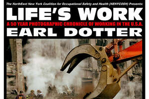 """Life's Work,"" Earl Dotter's 50-year retrospective exhibit of his photojournalism documenting American workers, is coming to Albany April 22-26."