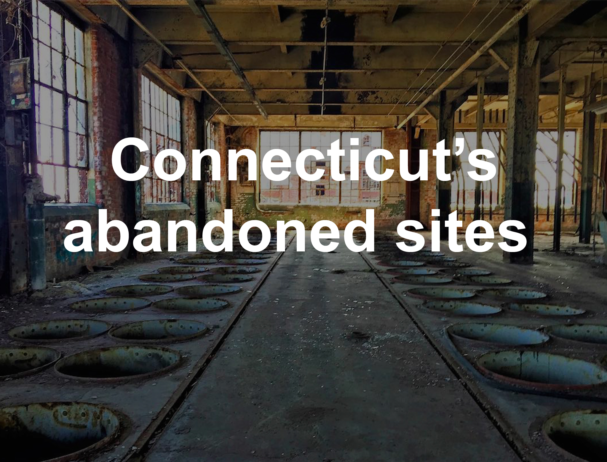 Haunting Photographs Of Abandoned Connecticut Sites