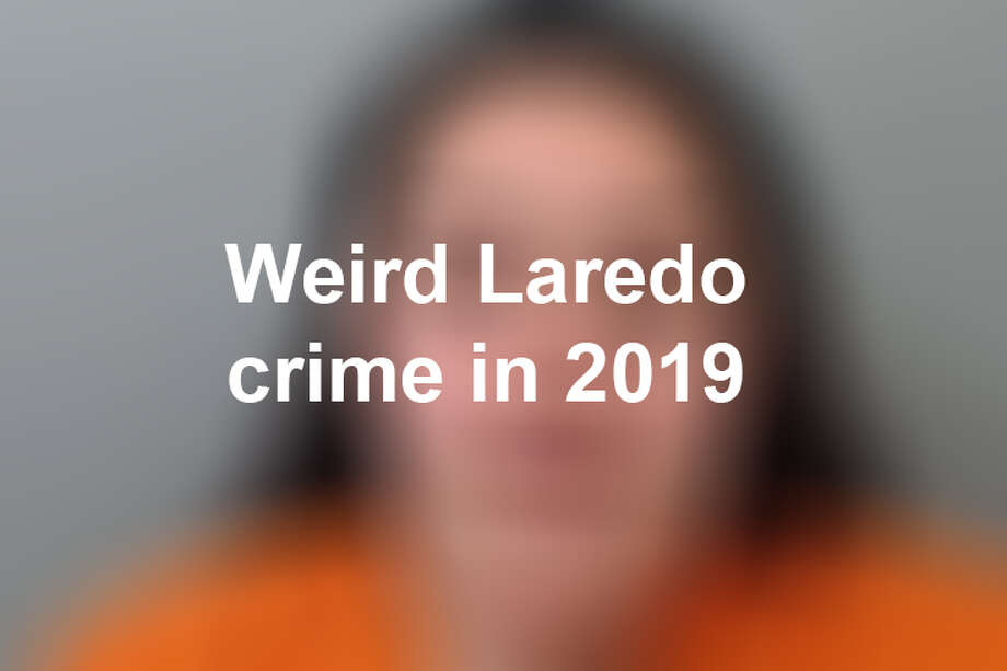 Keep scrolling to see some of the most unusual crimes that have happened in Laredo so far this year. Photo: Webb County Sheriff's Office