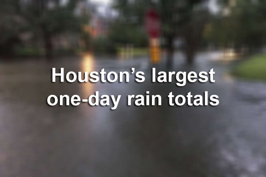 >> Keep clicking through this gallery to see the largest one-day rain totals for Houston in recent history. Photo: Houston Chronicle