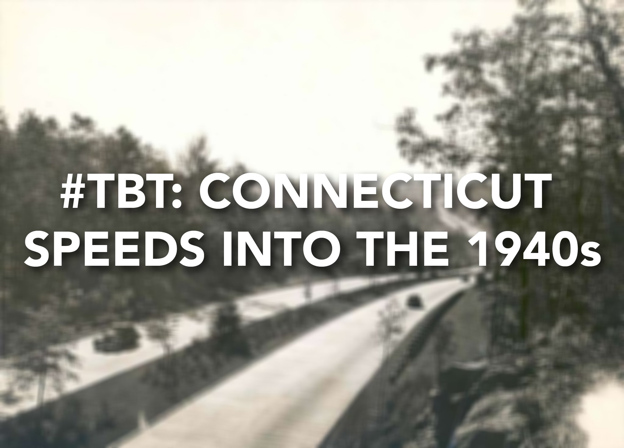 #ThrowbackThursday: Connecticut speeds into the 1940s