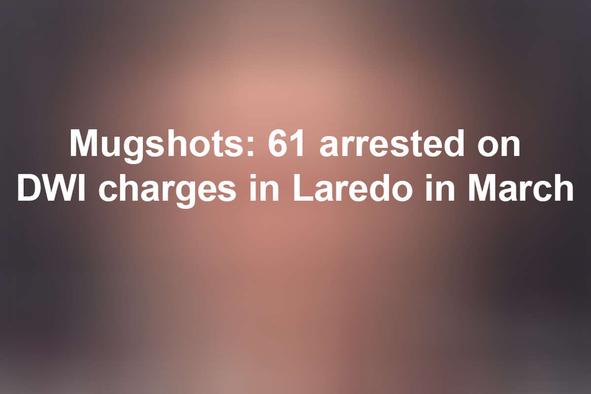 Keep scrolling to see the individuals arrested on DWI charges in Laredo last month.