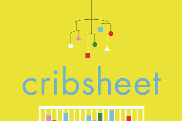 Crib Sheet: A Data-Driven Guide to Better, More Relaxed Parenting, from Birth to Preschool