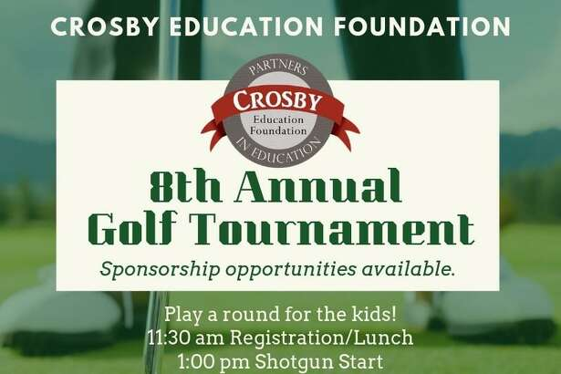 The flyer for the Crosby Education Foundation's Golf Tournament fundraiser, which will take place on May 10 at Red Wolf Golf Resort in Huffman