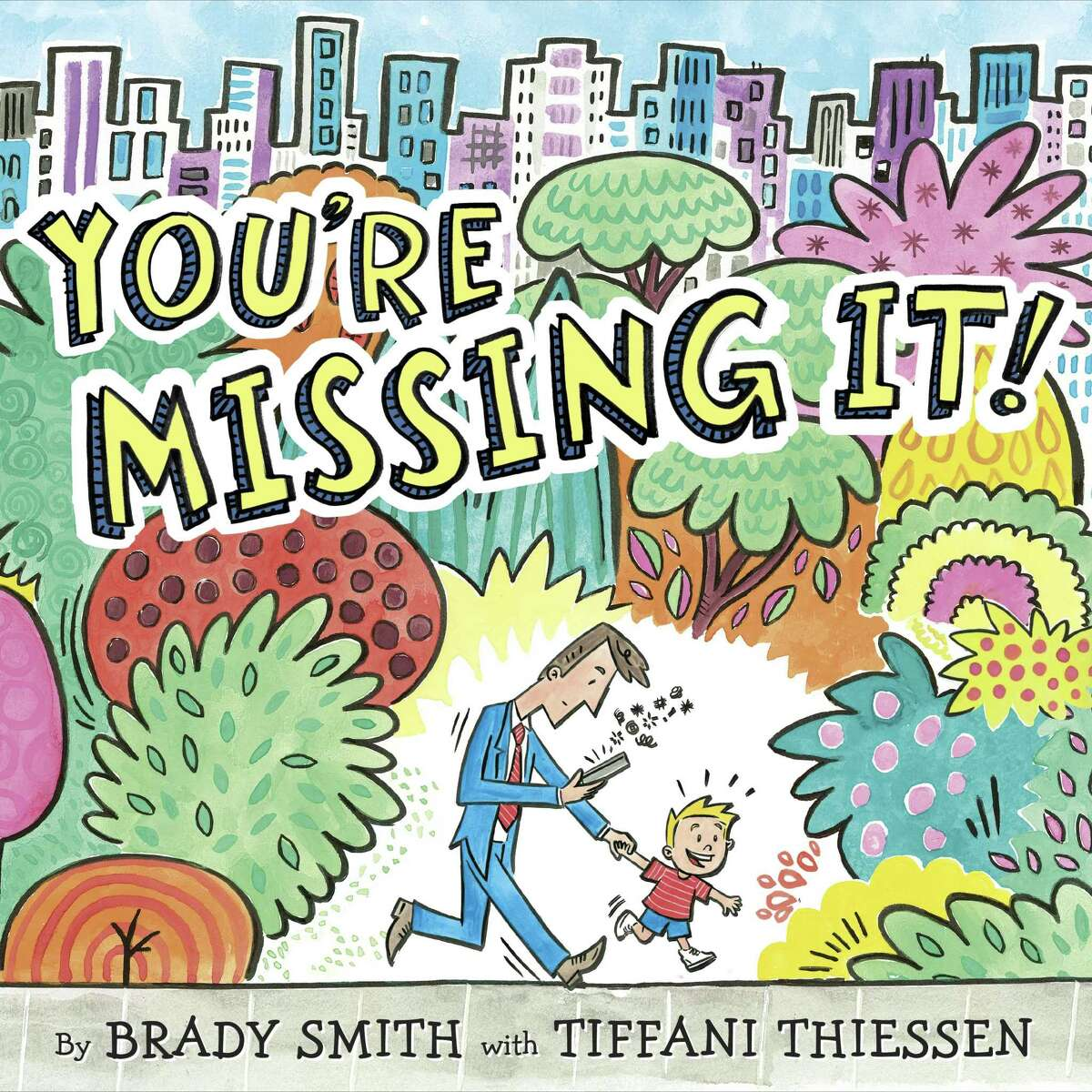 """CHILDREN'S BOOKS: Tiffani Thiessen and Brady Smith have co-authored a children's book, """"You're Missing It."""" (Penguin Random House, $17.99)"""