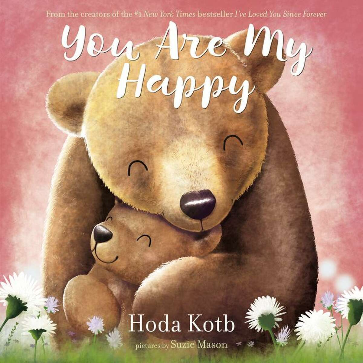 """CHILDREN'S BOOKS: """"You Are My Happy"""" By Hoda Kotb and pictures by Suzie Mazon, HarperCollins, $18.99, Ages 4-8"""