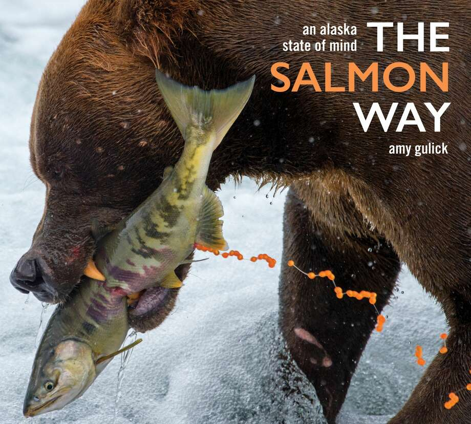 "Author and photographer Amy Gulick's latest book, ""The Salmon Way: An Alaska State of Mind,"" captures the demanding way of life in the far north through beautiful images and true-to-life prose. Photo: Courtesy Amy Gulick"