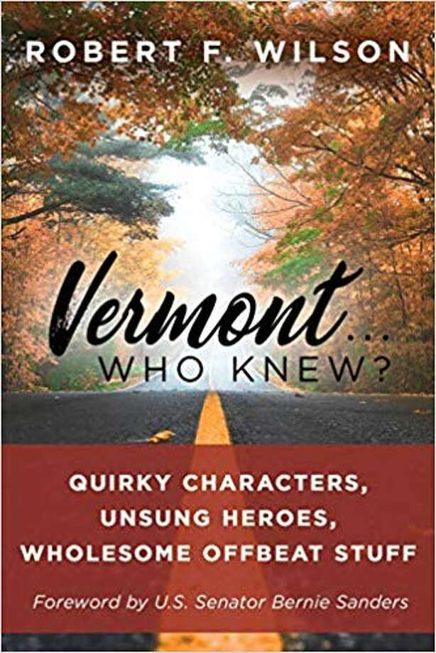 """""""Vermont ?Who Knew?: Quirky Characters, Unsung Heroes, Wholesome Offbeat Stuff"""" by Robert Wilson (Amazon.com)"""