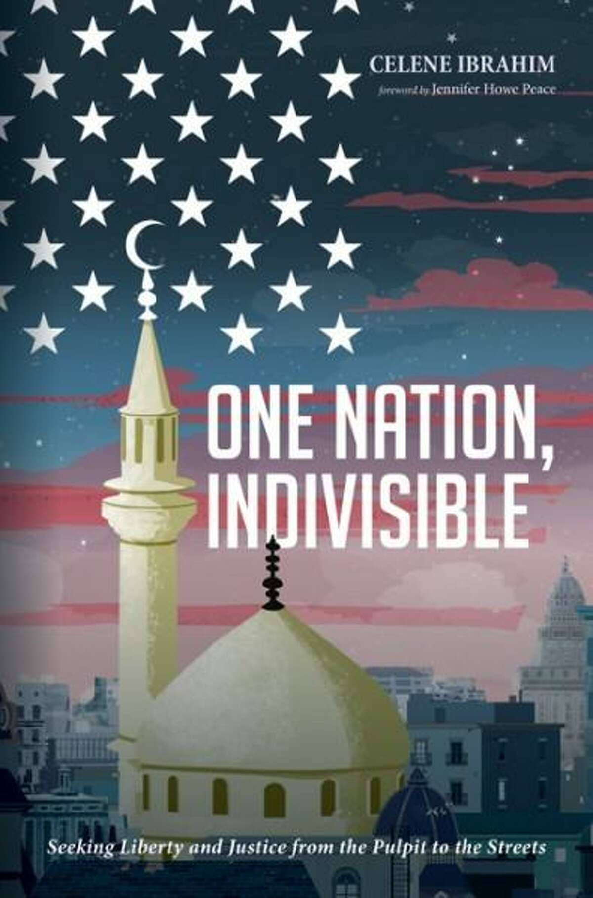 """""""One Nation, Indivisible"""" by Celene Ibrahim, Muslim chaplain at Tufts University, will be the focus of her June 15 program at Mercy by the Sea in Madison."""