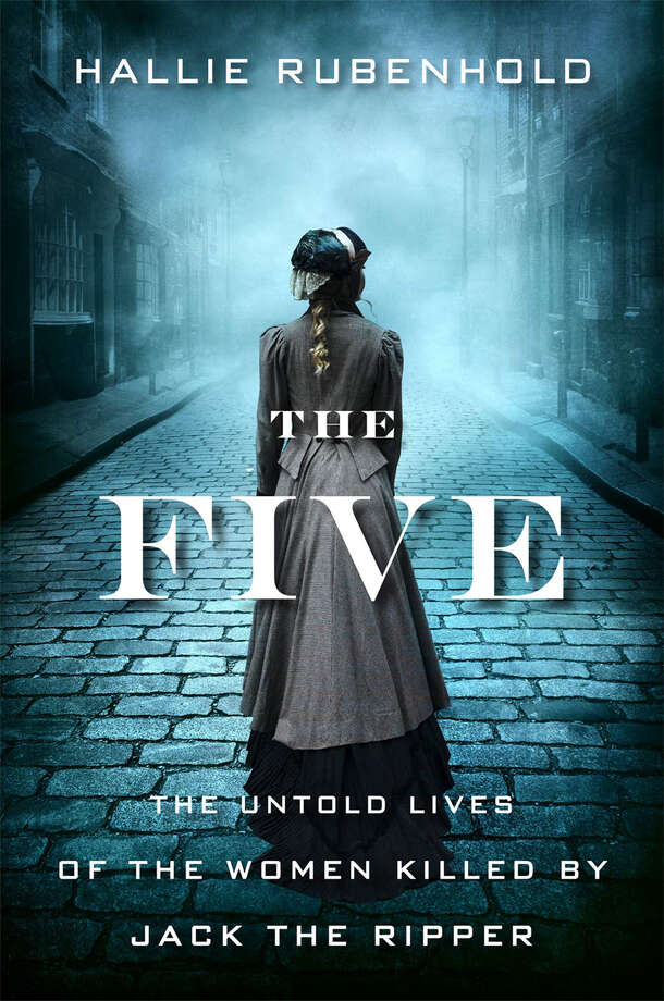 The Five: The Untold Lives of the Women Killed by Jack the Ripper Photo: Houghton Mifflin Harcourt, Handout / Handout