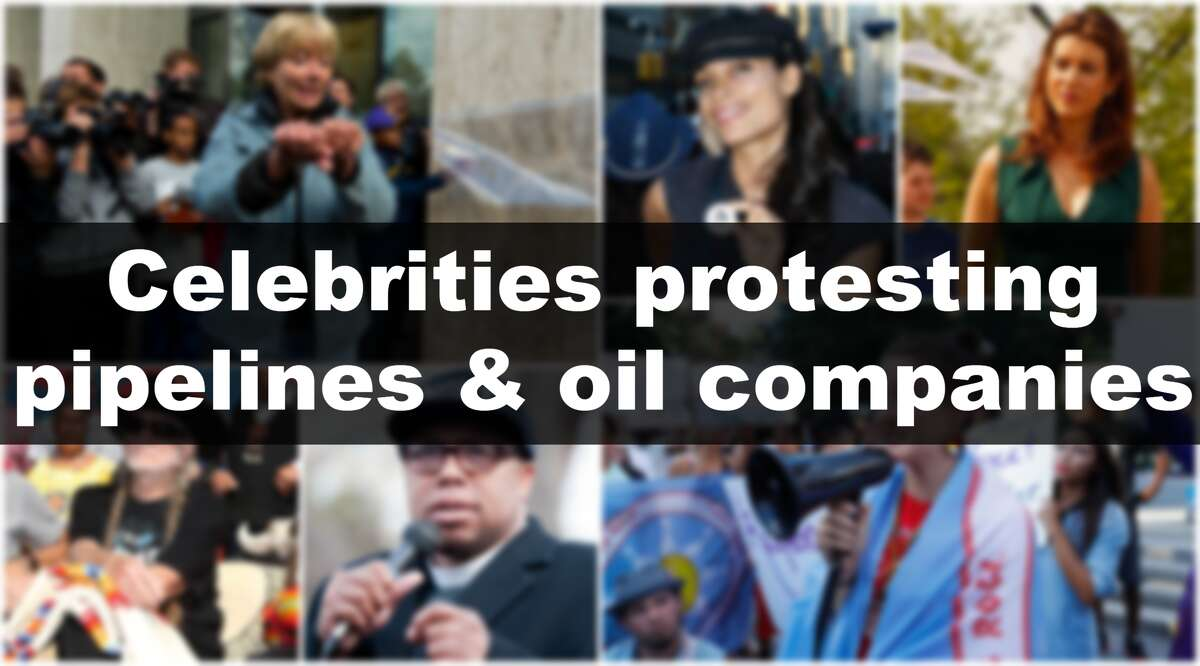 See celebrity activists protesting oil pipelines and oil giants through the years.