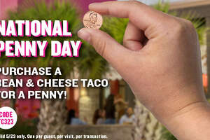 Taco Cabana is celebrating National Penny Day with a bean and cheese taco for one cent. While a San Antonio breakfast staple, the simple yet satisfying taco can be enjoyed all day long.