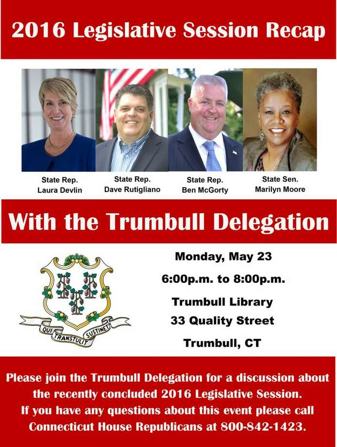 Trumbull legislators will meet with residents May 23 to explain all that they've been up to in Hartford this year.