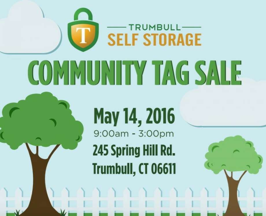 The first annual Charity Community Tag Sale from 9 a.m. to 3 p.m. at the Trumbull Self Storage Saturday, May 14.