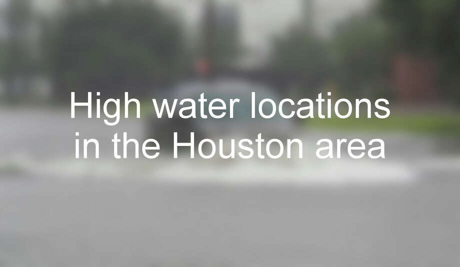 HIGH WATER LOCATIONS: Click to see the high water locations on Tuesday, June 5, 2019, reported by Houston TranStar >>> Photo: Steve Gonzales / Houston Chronicle