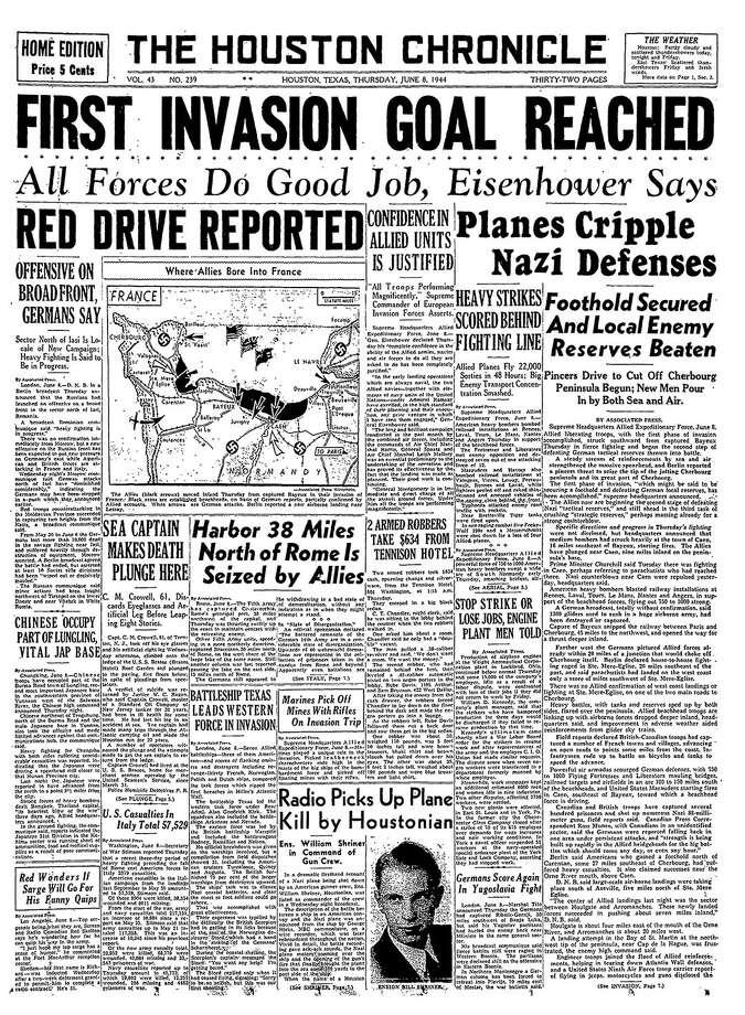 Vol. 43   No. 239    Houston, Texas, Thursday June 8, 1944 (As it appeared in the Houston Chronicle) Photo: Houston Chronicle