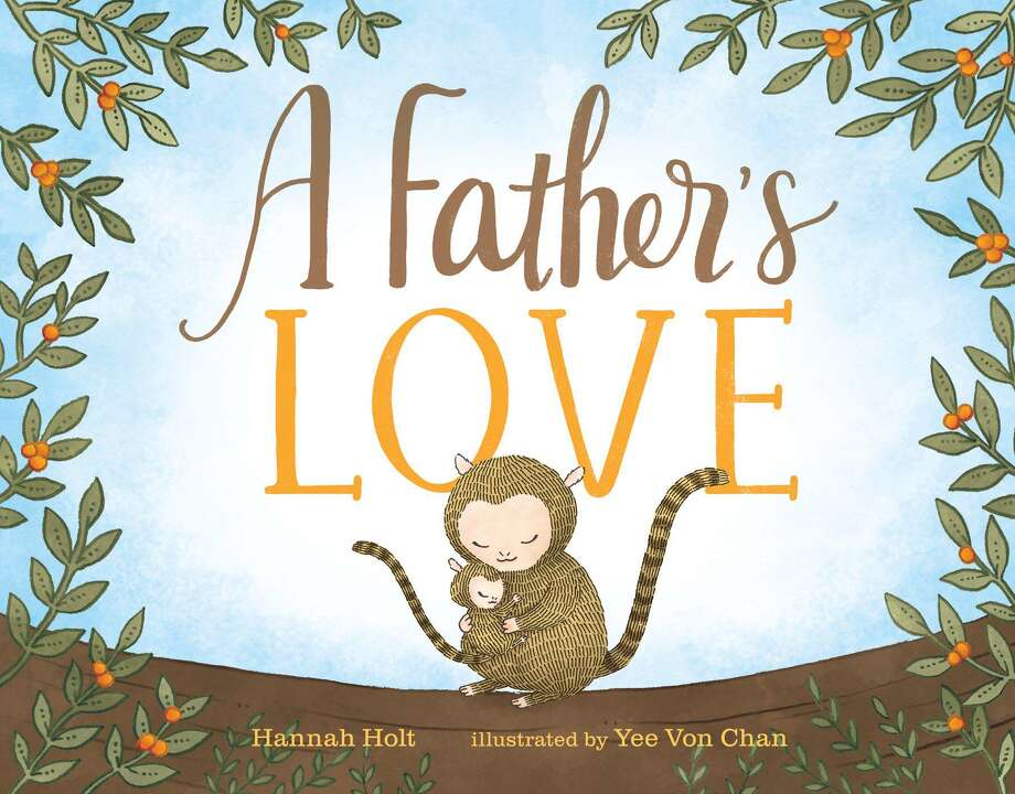 """""""A Father's Love,"""" by Hannah Holt; illustrated by Yee Von Chan Photo: Philomel Books. / Philomel Books"""
