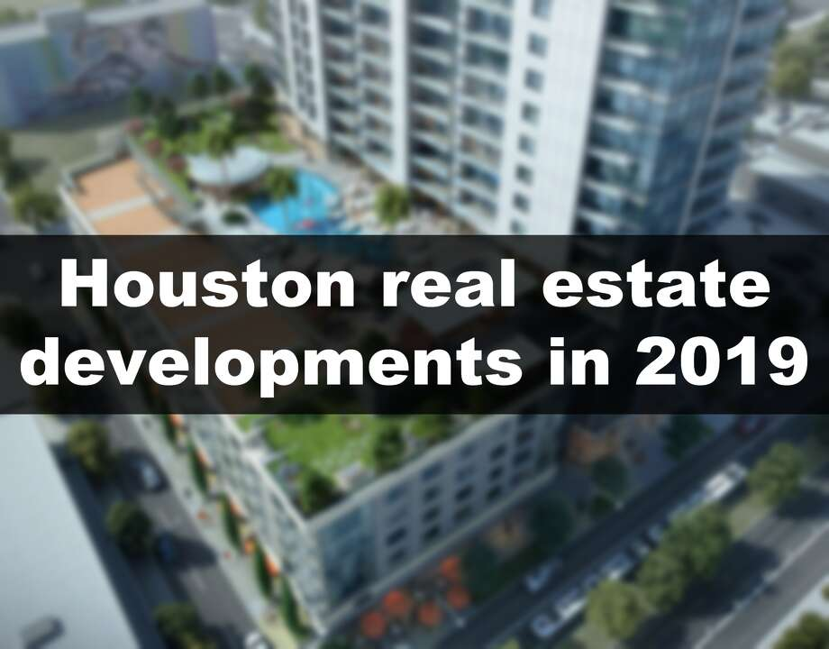 >> See the big real estate projects planned in Houston for 2019 Photo: File/Houston Chronicle