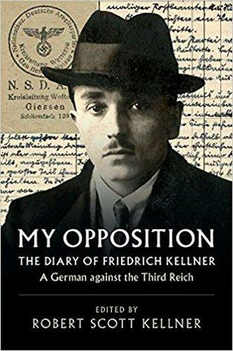 """My Opposition: The Diary of Friedrich Kellner,"" Edited by Robert Scott Kellner, Cambridge University Press, $34.99"