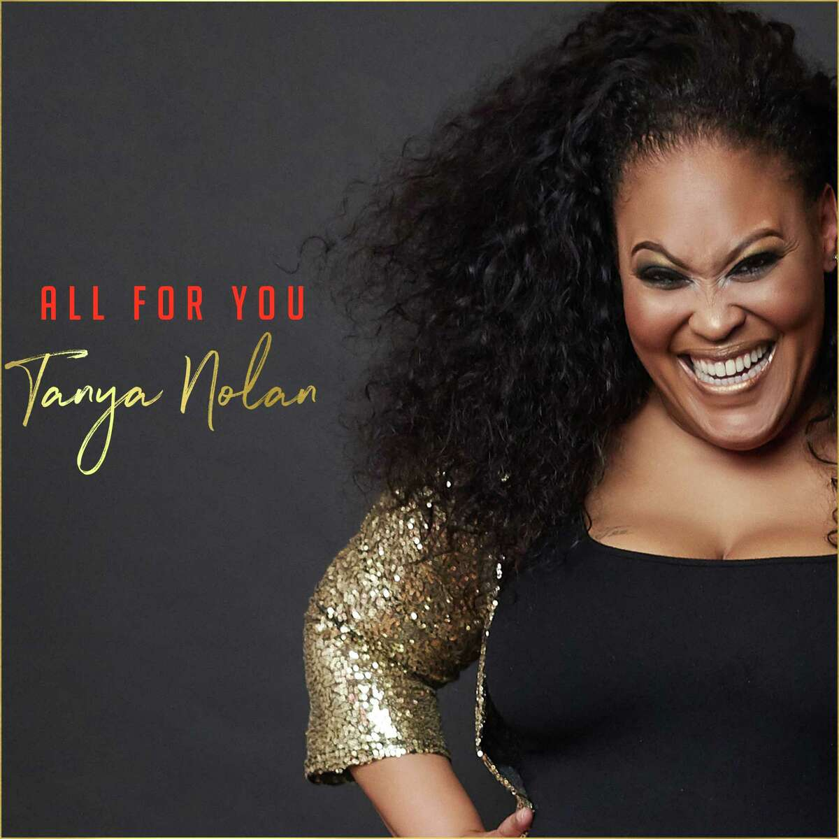 Galveston singer Tanya Nolan's new single is 'All for You.'